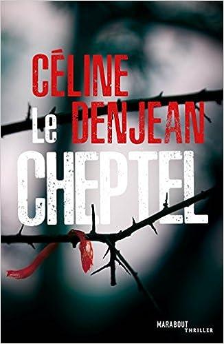 Le cheptel - Céline Denjean