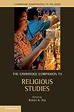 The Cambridge Companion to Religious Studies (Cambridge Companions to Religion)