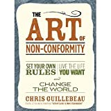 The Art of Non-Conformity: Set Your Own Rules, Live the Life You Want, and Change the World [Paperback]