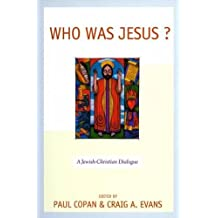 Who Was Jesus?: A Jewish-Christian Dialogue
