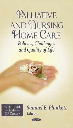 Palliative and Nursing Home Care: Policies, Challenges and Quality of Life (Public Health in the 21st Century)