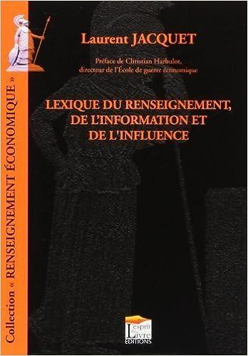 Lexique du renseignement, de l'information et de l'influence de Laurent Jacquet (21 janvier 2010) Broché