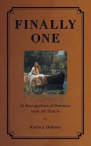 Finally One: In Recognition of Oneness with All That Is