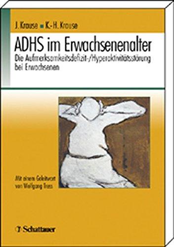 ADHS im Erwachsenenalter: Die Aufmerksamkeitsdefizit-/Hyperaktivitätsstörung bei Erwachsenen