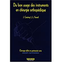 du bon usage des instruments en chirurgie orthopedique
