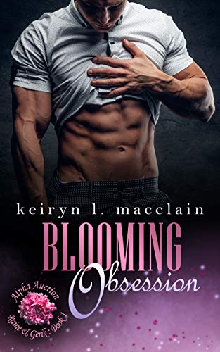 Blooming Obsession (Alpha Auction: Raine & Gerik Book 1) by [MacClain, Keiryn L.]