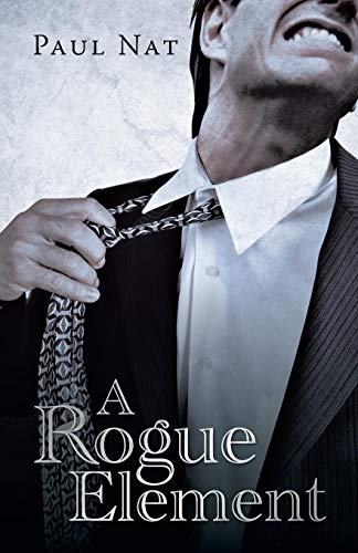 Book: A Rogue Element by Paul Nat