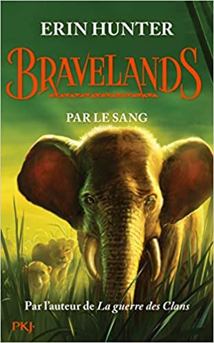 Bravelands - Tome 3 : Par le sang (3): Amazon.fr: HUNTER, Erin, ROSSON,  Christophe: Livres