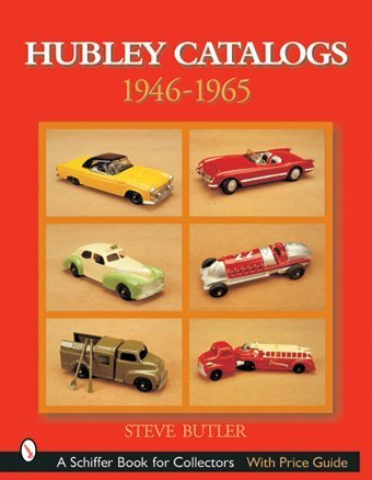 Hubley Toy Catalogs: 1946-1965 (Schiffer Book for Collectors) from Brand: Schiffer Pub Ltd