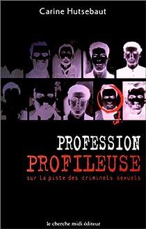 Profession profileuse : Sur la piste des criminels sexuels par Hutsebaut