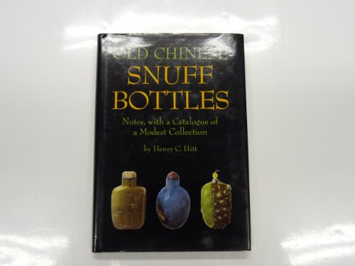 Old Chinese Snuff Bottles: Notes, With a Catalogue of a Modest Collection