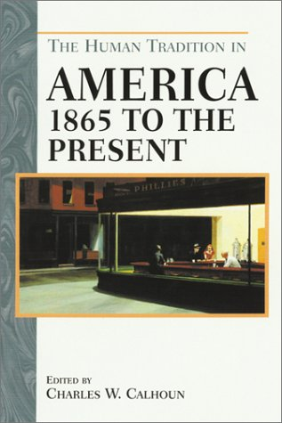The Human Tradition in America: 1865 to the Present