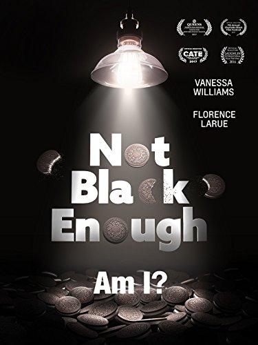 Not Black Enough (Dear White Movie People)