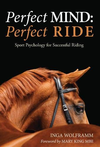 Perfect Mind Perfect Ride  Sport Psychology For Successful Riding