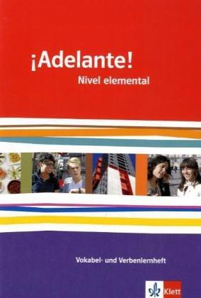 ¡Adelante! Nivel elemental: Vokabel- und Verbenlernheft 1. Lernjahr (¡Adelante! Spanisch als neu einsetzende Fremdsprache an berufsbildenden Schulen ... Oberstufe. Allgemeine Ausgabe ab 2010)