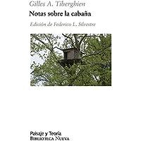 NOTAS SOBRE LA CABAÑA (PAISAJE Y TEORIA)