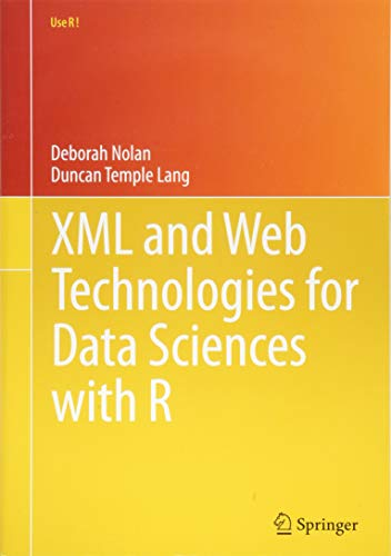 XML and Web Technologies for Data Sciences with R (Use R!) (Best Use Of Technology)