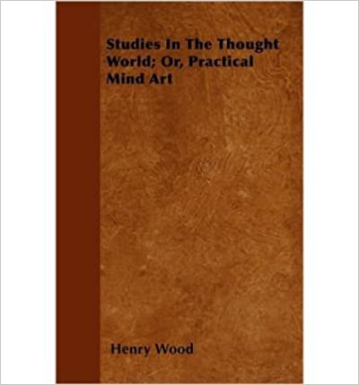 Studies In The Thought World; Or, Practical Mind Art- Common