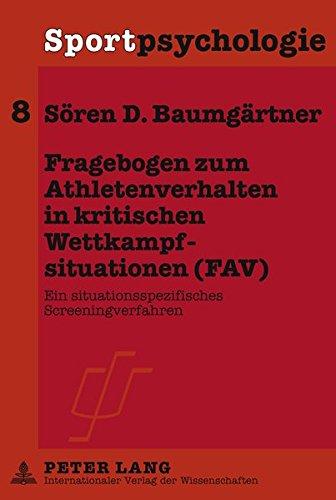 Fragebogen zum Athletenverhalten in kritischen Wettkampfsituationen (FAV): Ein situationsspezifisches Screeningverfahren (Sportpsychologie)