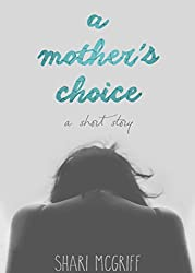 A Mother's Choice: A Short Story (Culture Shaper Shorts Series Book 3)