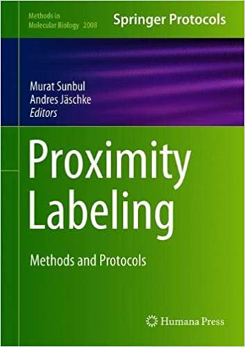 Proximity Labeling: Methods and Protocols (Methods in
