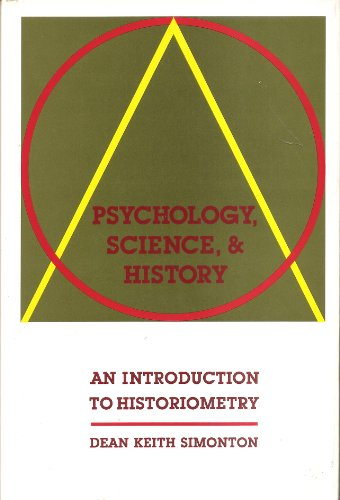 Psychology, Science, and History: An Introduction to Historiometry