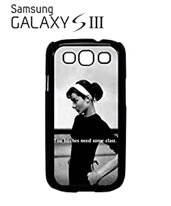 You B*tches Need Some Class Mobile Cell Phone Case Samsung Galaxy S3 Black