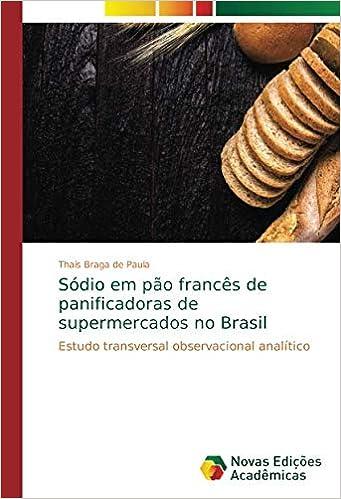 Sódio em pão francês de panificadoras de supermercados no Brasil ...