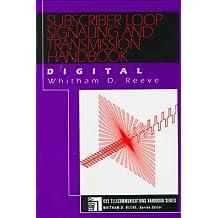 Subscriber Loop Signaling and Transmission Handbook: Digital