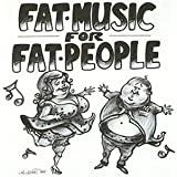 Fat Music Vol.1-Fat Music for Fat People (Ep)