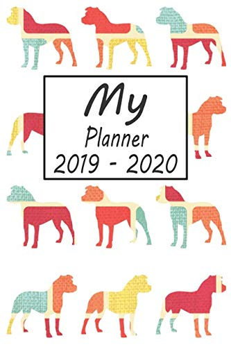 - My Planner 2019 - 2020: Pitbull Dog Pattern Weekly Planner 2019 - 2020: 24 Month Agenda - Calendar, Organizer, Notes, Goals & To Do Lists