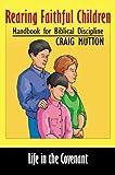 Rearing Faithful Children, Craig Mutton, 0741416425