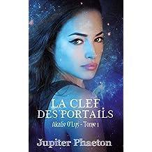 La clef des portails (Akalie t. 1) (French Edition)
