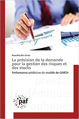 Livres La prévision de la demande pour la gestion des risques et des stocks: Performance prédictive de modèle de GARCH pdf epub