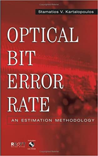 Optical Bit Error Rate: An Estimation Methodology (Electrical and Electronics Engr)
