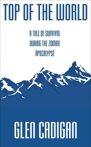 Top Of The World: A Tale Of Survival During The Zombie Apocalypse