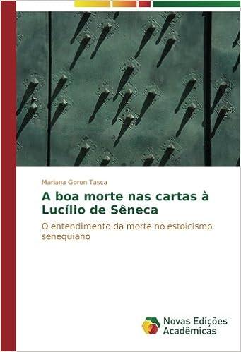 A boa morte nas cartas à Lucílio de Sêneca: O entendimento ...