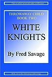 Throwaway Child, Frederick H. Savage, 0970661312