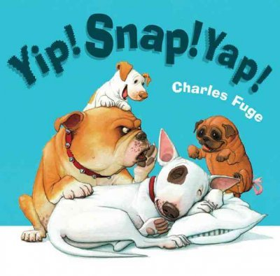 Yip Snap (Yip! Snap! Yap![ YIP! SNAP! YAP! ] by Fuge, Charles (Author) Mar-02-10[ Hardcover ])