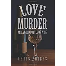 Love, Murder and a Good Bottle of Wine (Wagner and Callender)