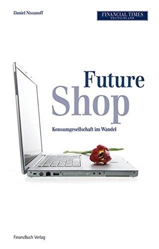 Futureshop: Konsumgesellschaft im Wandel