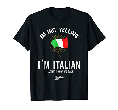 - Im Not Yelling Im Italian Funny Italian Themed T Shirts