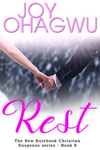 Rest - A Christian Suspense (The New Rulebook & Pete Zendel 8) by [Ohagwu, Joy]