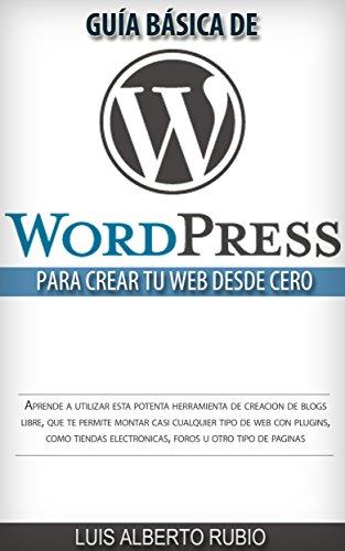 Guía Básica de Wordpress para crear tu web desde cero (Spanish Edition)