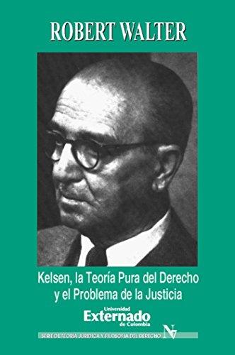 Descargar Libro Kelsen. La Teoría Pura Del Derecho Y El Problema De La Justicia Walter Robert