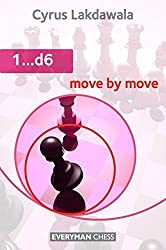 1...d6: Move by Move by Cyrus Lakdawala (2011) Paperback