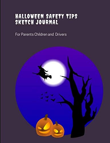 Halloween Safety Tips Sketch Journal: For Parents Children and -