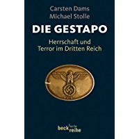 Die Gestapo: Herrschaft und Terror im Dritten Reich (Beck'sche Reihe 1856) (German Edition)