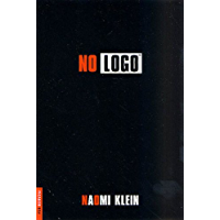 No Logo: No Space, No Choice, No Jobs (English Edition)