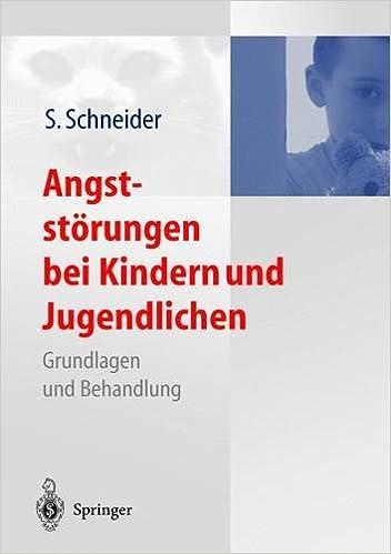 Angststarungen Bei Kindern Und Jugendlichen: Grundlagen Und Behandlung
